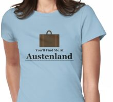 You'll find me at Austenland Womens Fitted T-Shirt