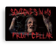Someone's In My Fruit Cellar!!! Canvas Print
