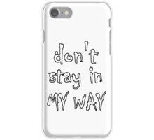 Get Off iPhone Case/Skin