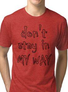 Get Off Tri-blend T-Shirt