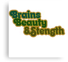 Brains Beauty and STRENGTH  Canvas Print