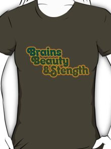 Brains Beauty and STRENGTH  T-Shirt