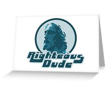 Righteous dude Jesus Christ Greeting Card