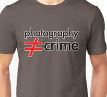 Photography is not equal to Crime 2 Unisex T-Shirt