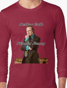 Better Call Slippin Jimmy Long Sleeve T-Shirt