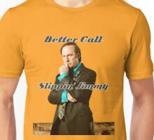 Better Call Slippin Jimmy Unisex T-Shirt