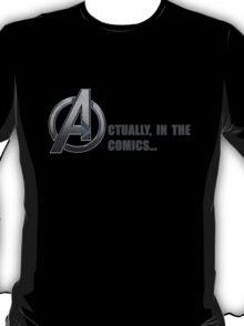 AVENGERS: ACTUALLY T-Shirt
