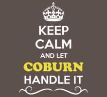 Keep Calm and Let COBURN Handle it Kids Clothes