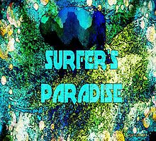Life Is a Surfer's Paradise by kDesignationz