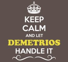 Keep Calm and Let DEMETRIOS Handle it Kids Clothes