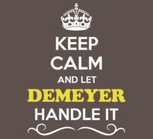 Keep Calm and Let DEMEYER Handle it Kids Clothes
