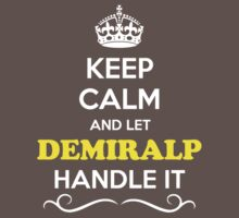 Keep Calm and Let DEMIRALP Handle it Kids Clothes