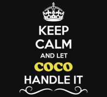 Keep Calm and Let COCO Handle it by gradyhardy