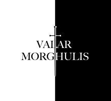 Valar Morghulis by ziggywambe