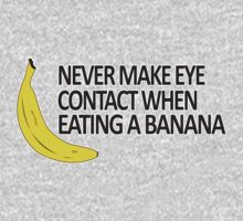 Never make eye contact when eating a banana by FunnyTshirtZone