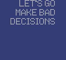 Let's go make bad decision T-Shirt