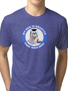 My Dog Is Smarter Than Your Dog Tri-blend T-Shirt