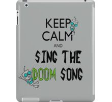 Keep Calm and Sing the Doom Song iPad Case/Skin