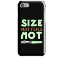Size Matters Not iPhone Case/Skin