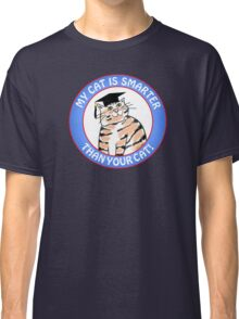 My Cat Is Smarter Than Your Cat Classic T-Shirt
