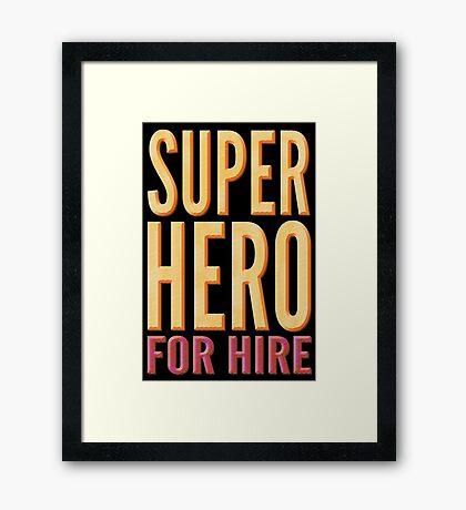 Superhero For Hire Framed Print
