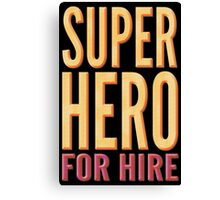 Superhero For Hire Canvas Print