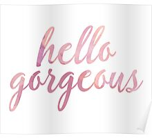 Hello Gorgeous in Pink Watercolor Poster