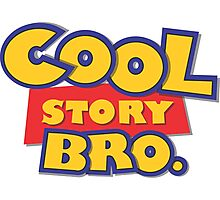 Cool Story Bro Pixar Toy Story Funny Photographic Print