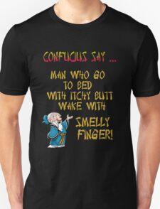 Confucius say ... Unisex T-Shirt