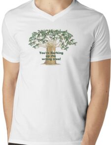 You're Barking Up The Wrong Tree! Mens V-Neck T-Shirt