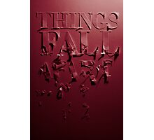 things fall apart Photographic Print