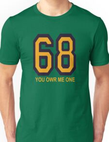 68 You Owe Me One Funny Geek Nerd Unisex T-Shirt