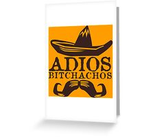 Adios Bitchachos Funny Geek Nerd Greeting Card