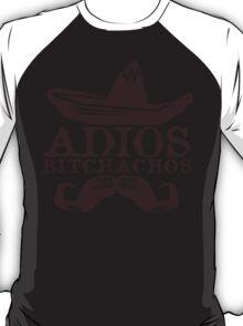 Adios Bitchachos Funny Geek Nerd T-Shirt