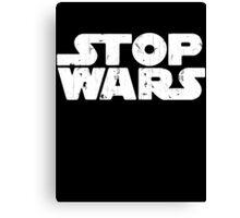 Stop Wars Star Wars Canvas Print