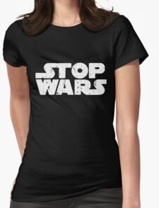 Stop Wars Star Wars Womens Fitted T-Shirt