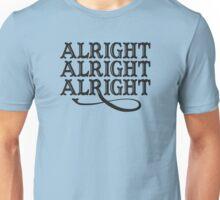 alright alright alright Funny Geek Nerd Unisex T-Shirt