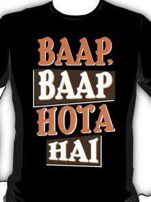 Baap Baap Hota Hai Funny Geek Nerd T-Shirt