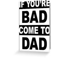 Bad Dad Funny Geek Nerd Greeting Card