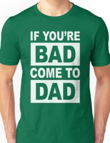 Bad Dad Funny Geek Nerd Unisex T-Shirt