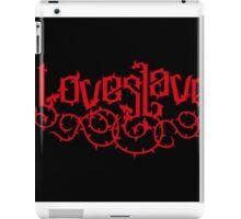 love slave iPad Case/Skin