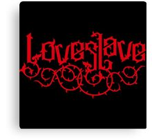 love slave Canvas Print