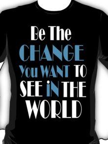 Be The Change Funny Geek Nerd T-Shirt