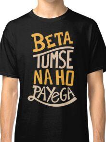 Beta Tumse Se Na Ho Payega Funny Geek Nerd Classic T-Shirt