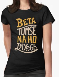 Beta Tumse Se Na Ho Payega Funny Geek Nerd Womens Fitted T-Shirt