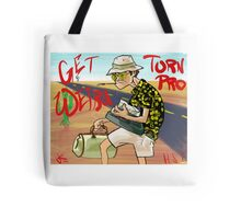 Get Weird...Turn Pro Tote Bag