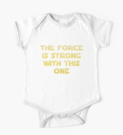 The Force is Strong With This One One Piece - Short Sleeve