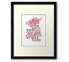 I am the BAD WOLF Framed Print