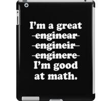 I'm A Great Engineer (I'm Good At Math) Funny Geek Nerd iPad Case/Skin