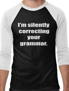 I'm Silently Correcting Your Grammar Funny Geek Nerd Men's Baseball ¾ T-Shirt